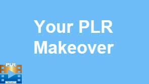 Your PLR Makeover Training Videos